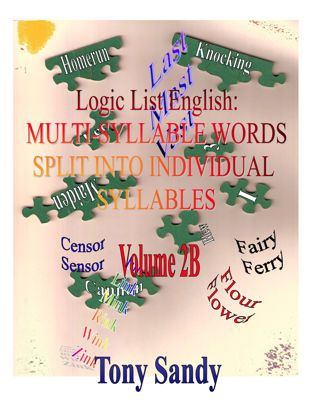 Picture of Logic List English: Multi-Syllable Words-Individual Syllables Vol 2B Tony Sandy (Paperback Color)